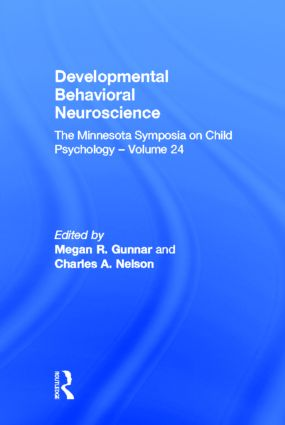 Developmental Behavioral Neuroscience: The Minnesota Symposia on Child Psychology, Volume 24 (Hardback) book cover
