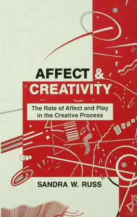 Affect and Creativity: the Role of Affect and Play in the Creative Process (Hardback) book cover