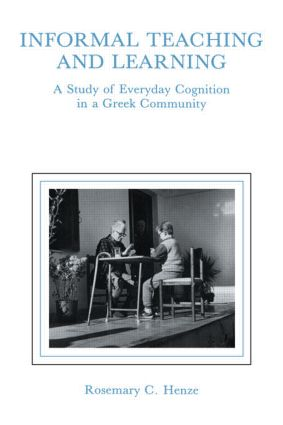 informal Teaching and Learning: A Study of Everyday Cognition in A Greek Community, 1st Edition (Paperback) book cover