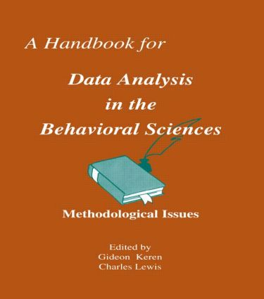 A Handbook for Data Analysis in the Behaviorial Sciences: Volume 1: Methodological Issues Volume 2: Statistical Issues (Paperback) book cover