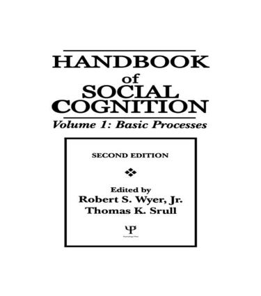 Handbook of Social Cognition, Second Edition: Volume 1: Basic Processes Volume 2: Applications, 2nd Edition (Hardback) book cover