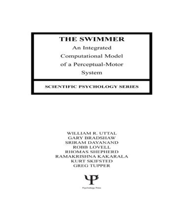 The Swimmer: An Integrated Computational Model of A Perceptual-motor System book cover