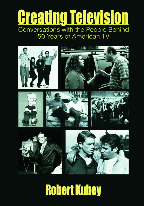 Creating Television: Conversations With the People Behind 50 Years of American TV, 1st Edition (Paperback) book cover