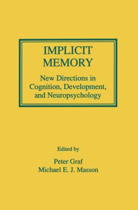Implicit Memory: New Directions in Cognition, Development, and Neuropsychology, 1st Edition (Paperback) book cover