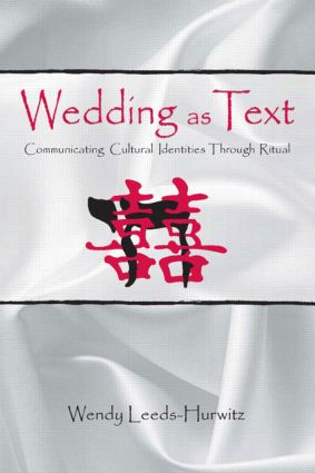 Wedding as Text: Communicating Cultural Identities Through Ritual book cover
