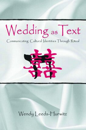 Wedding as Text: Communicating Cultural Identities Through Ritual (Paperback) book cover