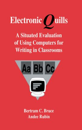 Electronic Quills: A Situated Evaluation of Using Computers for Writing in Classrooms (Paperback) book cover