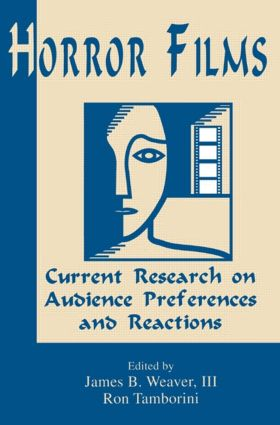 Horror Films: Current Research on Audience Preferences and Reactions (Paperback) book cover
