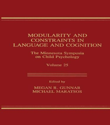 Modularity and Constraints in Language and Cognition: The Minnesota Symposia on Child Psychology, Volume 25 book cover