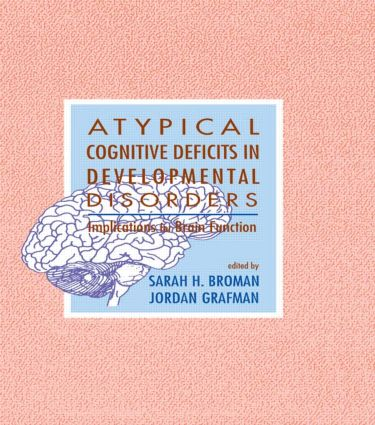 Atypical Cognitive Deficits in Developmental Disorders: Implications for Brain Function (Hardback) book cover