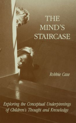 The Mind's Staircase: Exploring the Conceptual Underpinnings of Children's Thought and Knowledge (Paperback) book cover