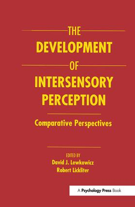 The Development of Intersensory Perception: Comparative Perspectives (Hardback) book cover