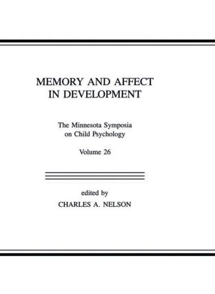 Memory and Affect in Development: The Minnesota Symposia on Child Psychology, Volume 26 (Hardback) book cover