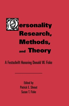 Personality Research, Methods, and Theory: A Festschrift Honoring Donald W. Fiske, 1st Edition (Paperback) book cover