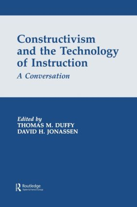 Constructivism and the Technology of Instruction: A Conversation (Paperback) book cover