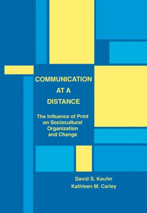 Communication at A Distance: The Influence of Print on Sociocultural Organization and Change (Hardback) book cover