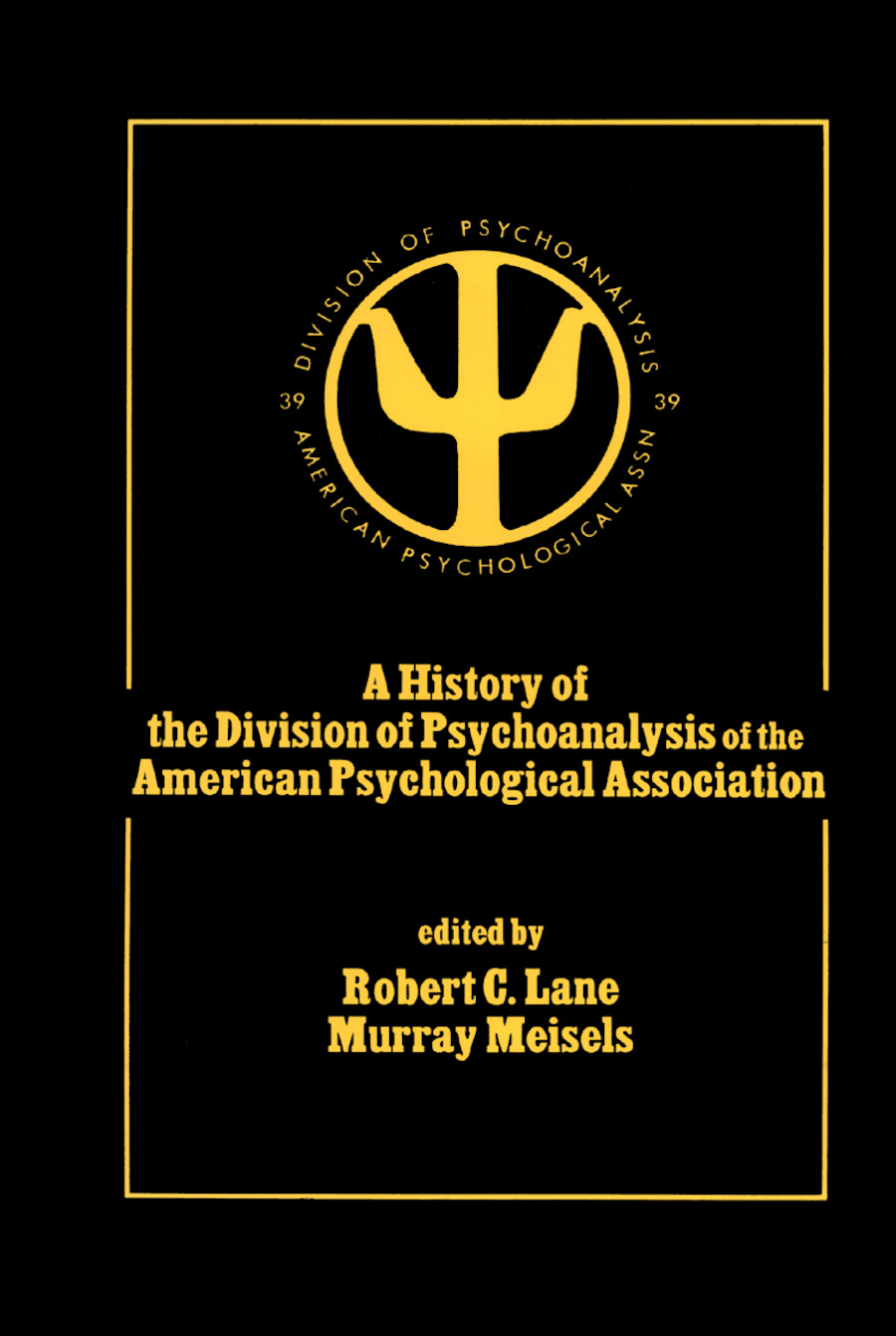 A History of the Division of Psychoanalysis of the American Psychological Associat