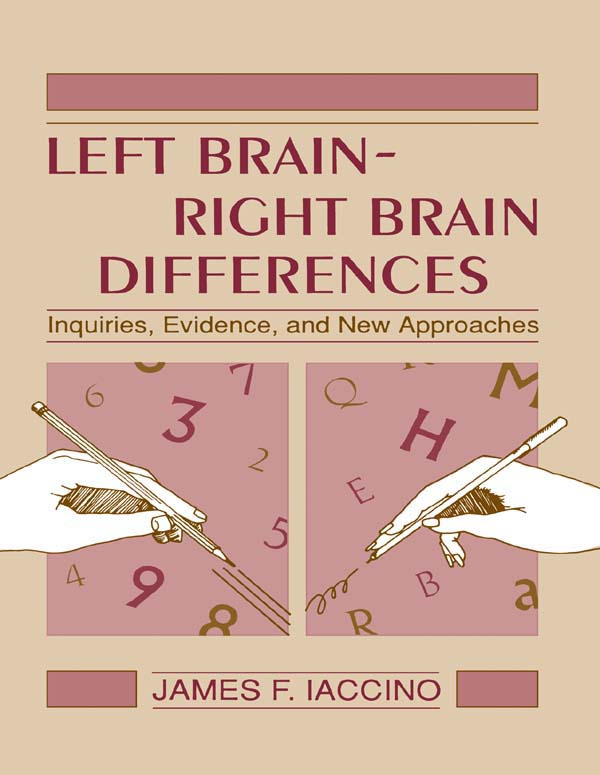 Left Brain - Right Brain Differences: Inquiries, Evidence, and New Approaches, 1st Edition (e-Book) book cover