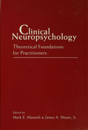 Clinical Neuropsychology: Theoretical Foundations for Practitioners (Hardback) book cover