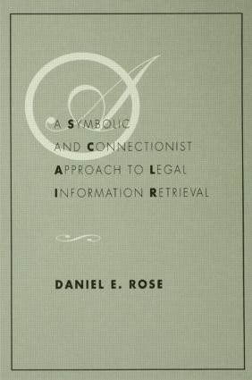 A Symbolic and Connectionist Approach To Legal Information Retrieval: 1st Edition (Hardback) book cover