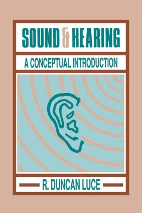 Sound & Hearing: A Conceptual Introduction (Paperback) book cover