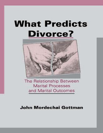 What Predicts Divorce?: The Relationship Between Marital Processes and Marital Outcomes, 1st Edition (Paperback) book cover