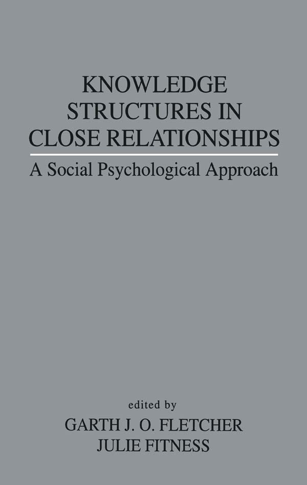 Knowledge Structures in Close Relationships: A Social Psychological Approach, 1st Edition (Paperback) book cover