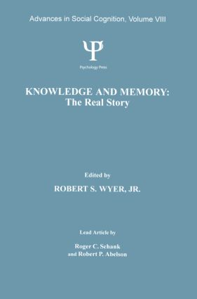Knowledge and Memory: the Real Story: Advances in Social Cognition, Volume VIII (Paperback) book cover