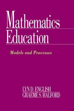 Mathematics Education: Models and Processes, 1st Edition (Paperback) book cover