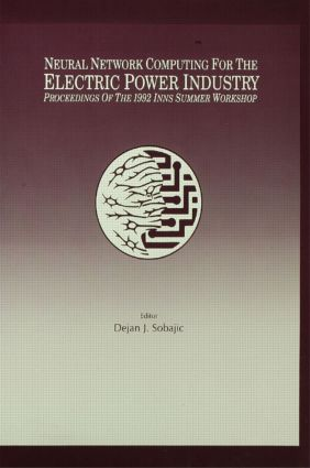 Neural Network Computing for the Electric Power Industry: Proceedings of the 1992 Inns Summer Workshop (Hardback) book cover