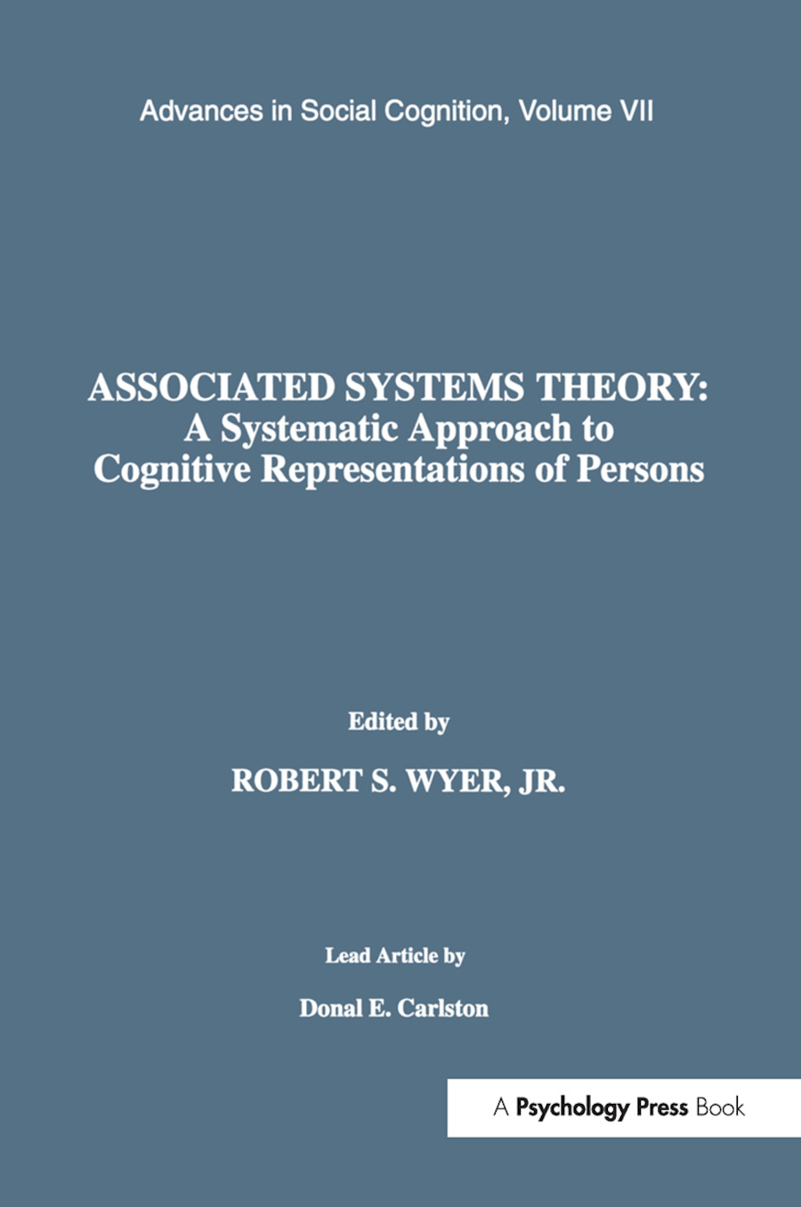Associated Systems Theory: A Systematic Approach to Cognitive Representations of Persons: Advances in Social Cognition, Volume VII, 1st Edition (Paperback) book cover