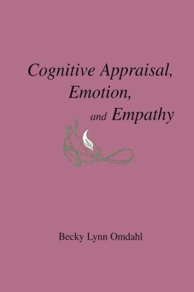 Cognitive Appraisal, Emotion, and Empathy (Hardback) book cover