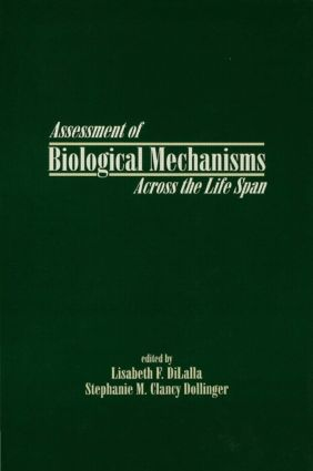 Assessment of Biological Mechanisms Across the Life Span (Hardback) book cover