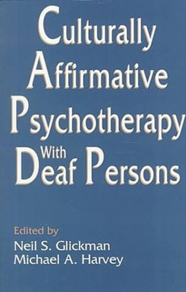 Culturally Affirmative Psychotherapy With Deaf Persons (Paperback) book cover