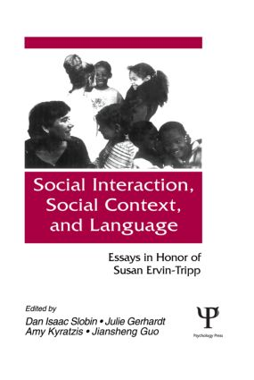 Social interaction, Social Context, and Language: Essays in Honor of Susan Ervin-tripp, 1st Edition (Paperback) book cover