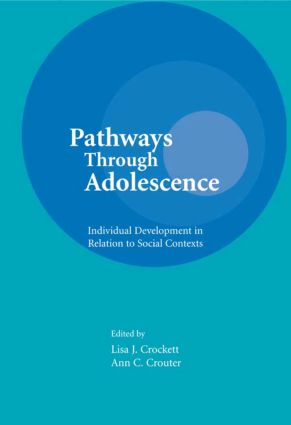 Pathways Through Adolescence: individual Development in Relation To Social Contexts book cover