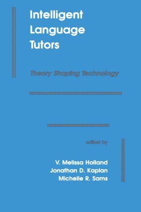 Intelligent Language Tutors: Theory Shaping Technology, 1st Edition (Hardback) book cover