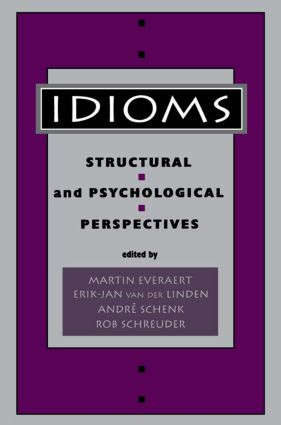 Idioms: Structural and Psychological Perspectives, 1st Edition (Hardback) book cover