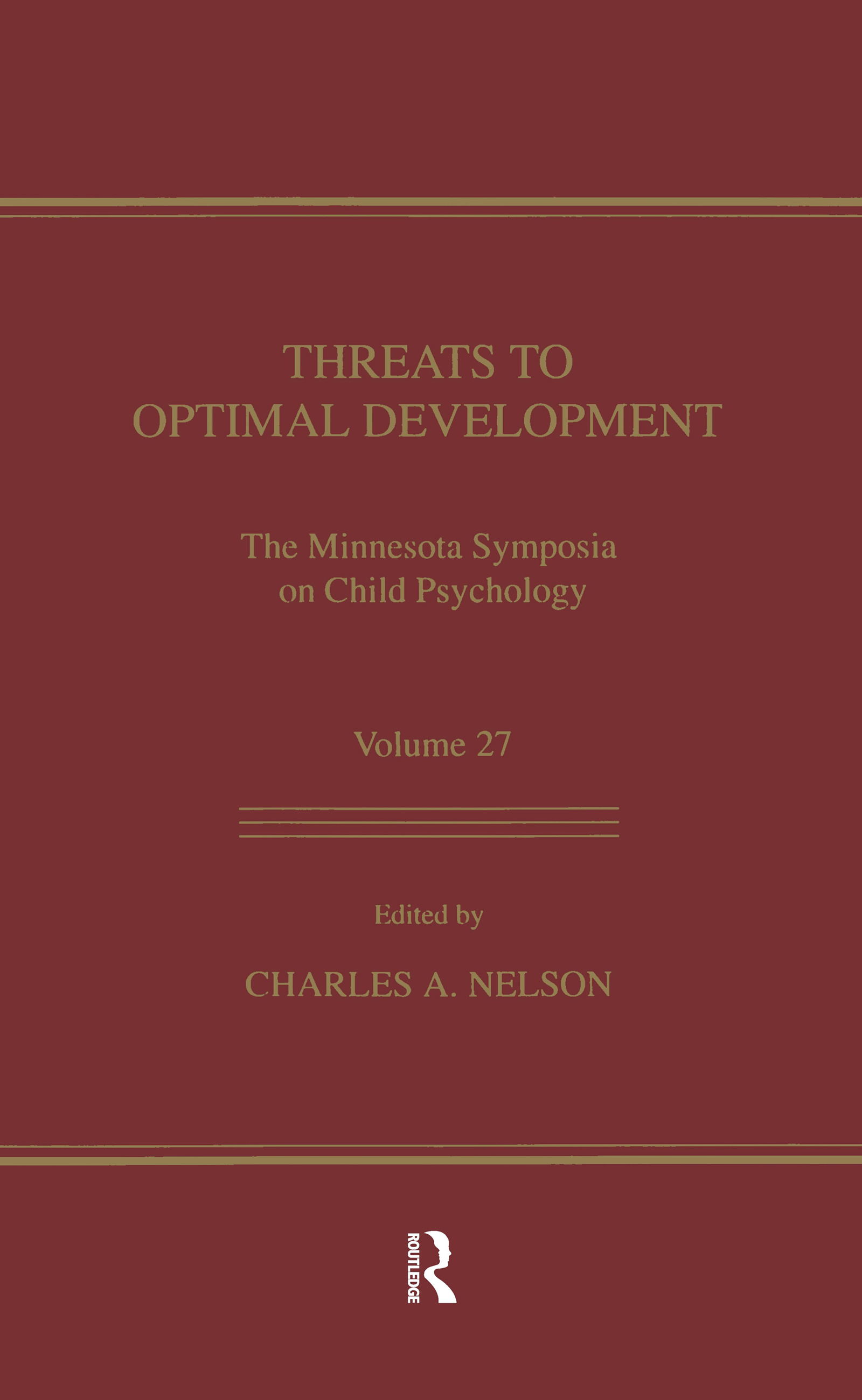 Threats To Optimal Development: Integrating Biological, Psychological, and Social Risk Factors: the Minnesota Symposia on Child Psychology, Volume 27 book cover