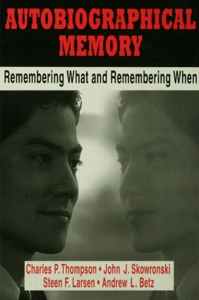 Autobiographical Memory: Remembering What and Remembering When, 1st Edition (Hardback) book cover