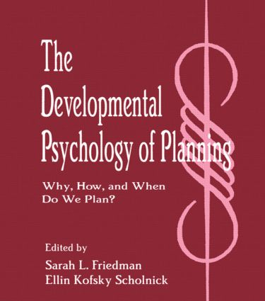 The Developmental Psychology of Planning: Why, How, and When Do We Plan? (Hardback) book cover