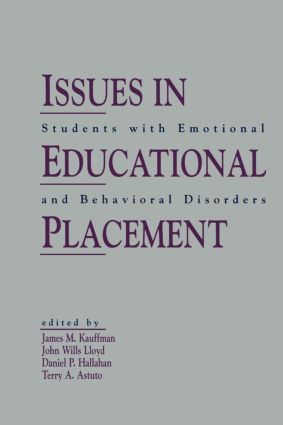 Issues in Educational Placement: Students With Emotional and Behavioral Disorders, 1st Edition (Paperback) book cover