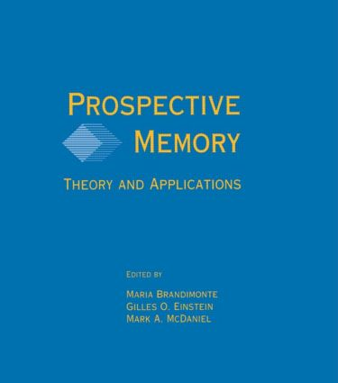 Prospective Memory: Theory and Applications (Hardback) book cover