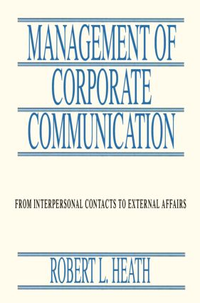 Management of Corporate Communication: From Interpersonal Contacts To External Affairs (Paperback) book cover