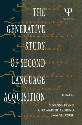 The Generative Study of Second Language Acquisition: 1st Edition (Paperback) book cover