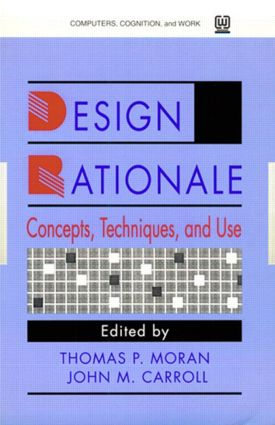 Design Rationale: Concepts, Techniques, and Use book cover