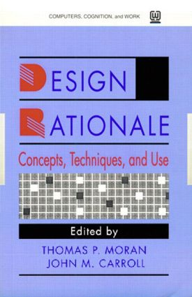 Design Rationale: Concepts, Techniques, and Use (Paperback) book cover