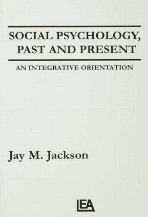 Social Psychology, Past and Present