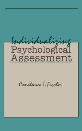 Individualizing Psychological Assessment: A Collaborative and Therapeutic Approach (Hardback) book cover