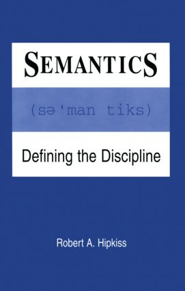 Semantics: Defining the Discipline (Paperback) book cover